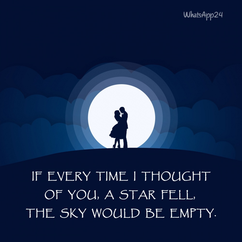 If Every Time I Thought Of You, A Star Fell, The Sky Would